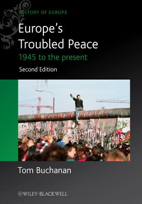Europe's Troubled Peace By Buchanan, Tom
