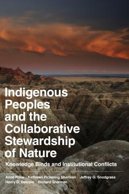 Indigenous Peoples and the Collaborative Stewardship of Nature By Ross, Ann/ Sherman, Richard/ Snodgrass, Jeffrey/ Delcore, Henry D.